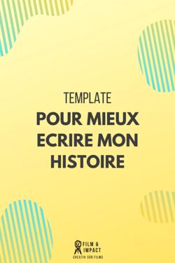 TEMPLATE POUR MIEUX ECRIRE MON HISTOIRE
